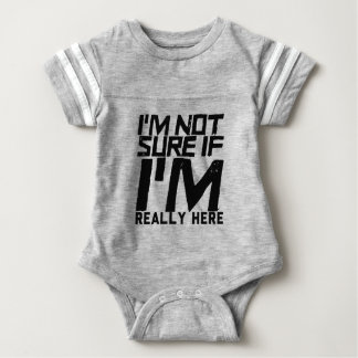 I'm not sure if I'm really here Baby Bodysuit