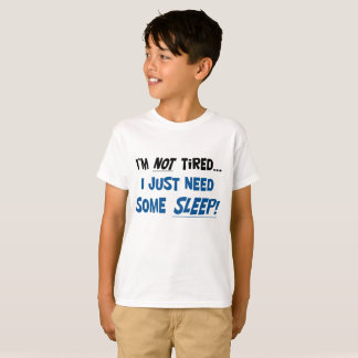 I'm not tired! Kid's T shirt