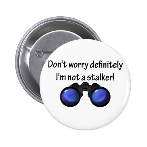 I'm not to stalker! buttons
