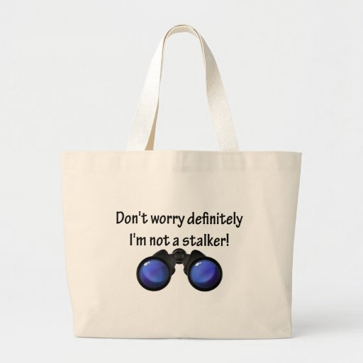 I'm not to stalker! canvas bags