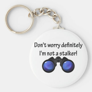 I'm not to stalker! key chains
