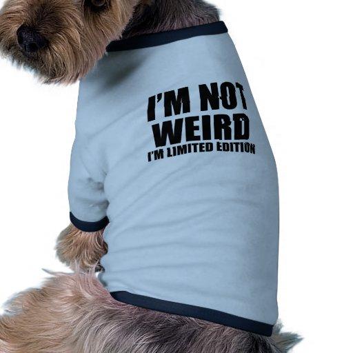i'm not weird pet shirt