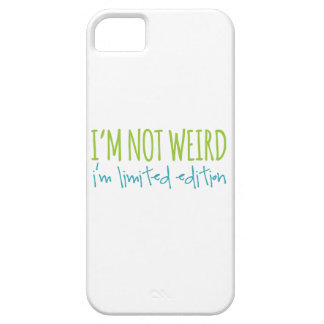 I'm Not Weird I'm Limited Edition iPhone 5 Cover