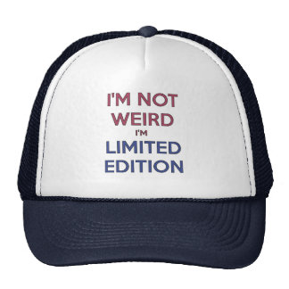 I'm Not Weird I'm Limited Edition Quote Teen Cap