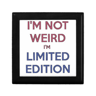 I'm Not Weird I'm Limited Edition Quote Teen Humor Gift Box