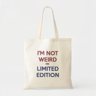 I'm Not Weird I'm Limited Edition Quote Teen Humor Tote Bag