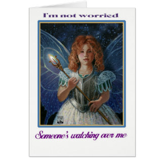 I'm not worried, Someone's watching over me Card