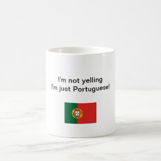 """I'm not yelling I'm just Portuguese!"" mug"