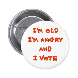 I'M OLD I'M ANGRY PINBACK BUTTON