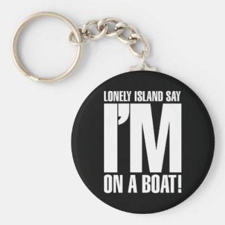 I'm on a Boat Key Ring