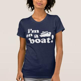 I'm on a Boat! Tshirts