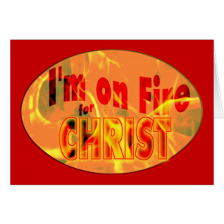 I'm on fire for CHRIST Cards