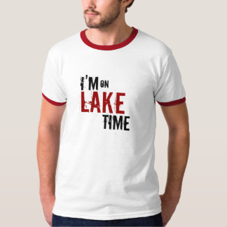 i'm on Lake Time T-Shirt