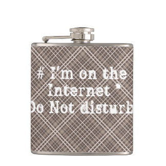 I'm on the Internet. Do not disturb! Hip Flask
