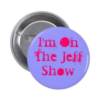 I'm On The Jeff Show 6 Cm Round Badge