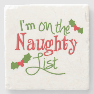 **I'M ON THE NAUGHTY LIST** COASTER