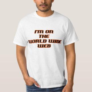 I'm on the world wide web shirts