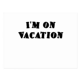 Im on Vacation Postcard