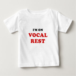 Im on Vocal Rest Baby T-Shirt
