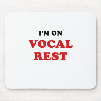 Im on Vocal Rest Mouse Pad