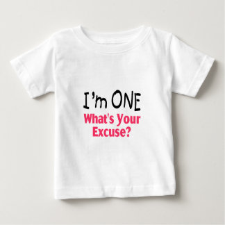 I'm ONE Whats Your Excuse (pink) Baby T-Shirt