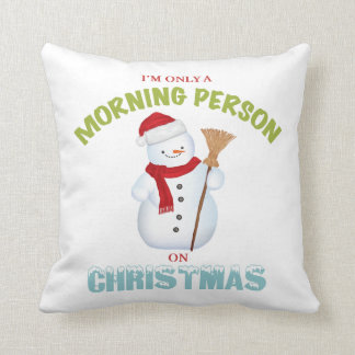 I'm Only a Morning Person on Christmas Pillow Cushion