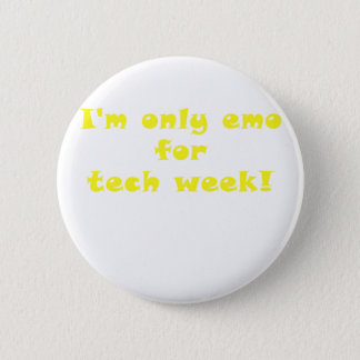 Im Only Emo for Tech Week 6 Cm Round Badge