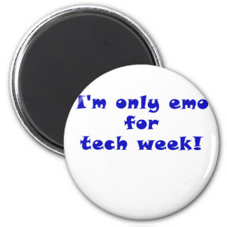 Im Only Emo for Tech Week Magnet