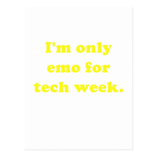 Im Only Emo for Tech Week Postcard