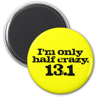 I'm Only Half Crazy 6 Cm Round Magnet