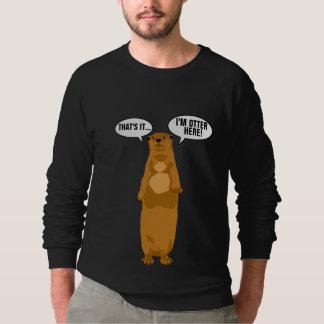 I'm Otter Here Sweatshirt