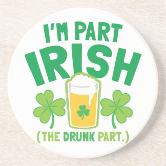 I'm PART IRISH (the DRUNK part) with drinks pints Beverage Coaster