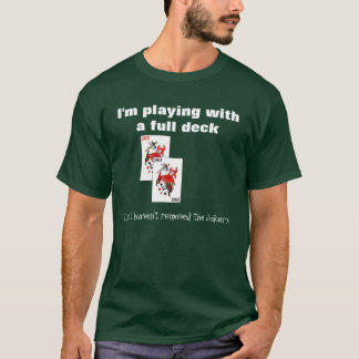 I'm paying with a full deck T-Shirt
