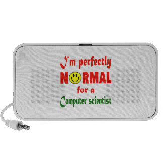 I'm perfectly normal for a Computer scientist. Laptop Speaker