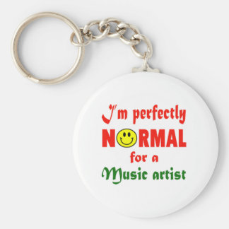I'm perfectly normal for a Music artist. Basic Round Button Keychain