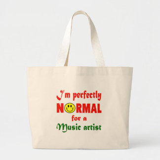 I'm perfectly normal for a Music artist. Jumbo Tote Bag