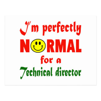 I'm perfectly normal for a Technical Director. Postcard