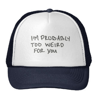 I'm Probably Weird Hat