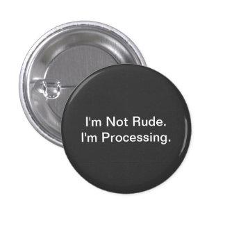 I'm Processing 3 Cm Round Badge