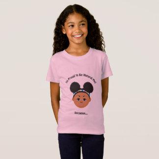 I'm #Proud2BNaturalMe Because... T-Shirt
