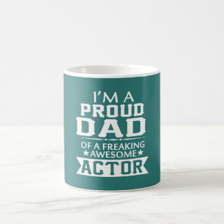 I'M PROUD ACTOR'S DAD COFFEE MUG