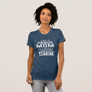 I'M PROUD ARTIST'S MOM T-Shirt