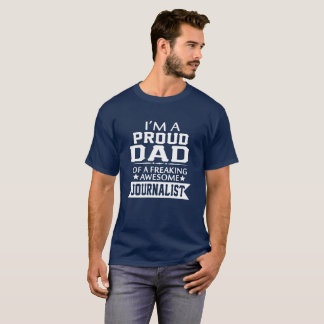 I'M PROUD JOURNALIST'S DAD T-Shirt