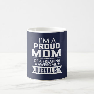 I'M PROUD JOURNALIST'S MOM COFFEE MUG