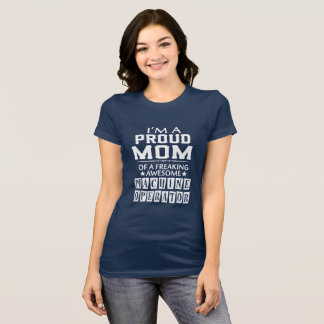 I'M PROUD MACHINE OPERATOR'S MOM T-Shirt