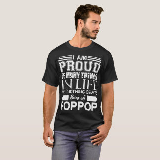 Im Proud Many Things Nothings Beats Being Poppop T-Shirt