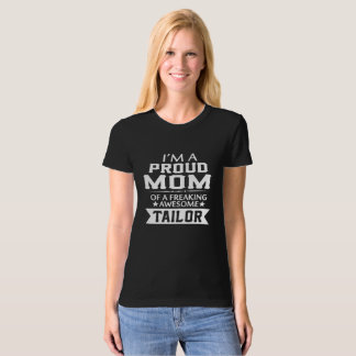 I'M PROUD TAILOR'S MOM T-Shirt