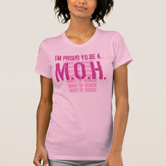 I'm proud to be a MAID OF HONOR T-Shirt