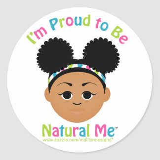 I'm Proud to Be Natural Me! Classic Round Sticker