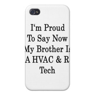 I'm Proud To Say Now My Brother Is A HVAC R Tech Case For iPhone 4